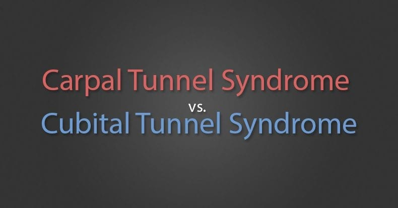 Carpal Tunnel Syndrome vs. Cubital Tunnel Syndrome